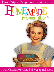 Homemade Homemaker - She Made it Herself! Recipes, Patterns, Tips and Ideas!