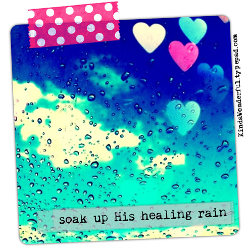 Soak up God's Healing Rain