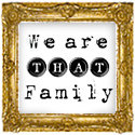We Are THAT Family