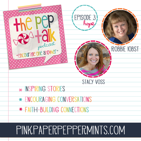 The Pep Talk Podcast #003 with authors Robbie Iobst and Stacy Voss - Being a Writer and Having Hope at Pink Paper Peppermints.com