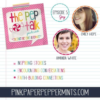 The Pep Talk Podcast at the Pink Paper Peppermints blog
